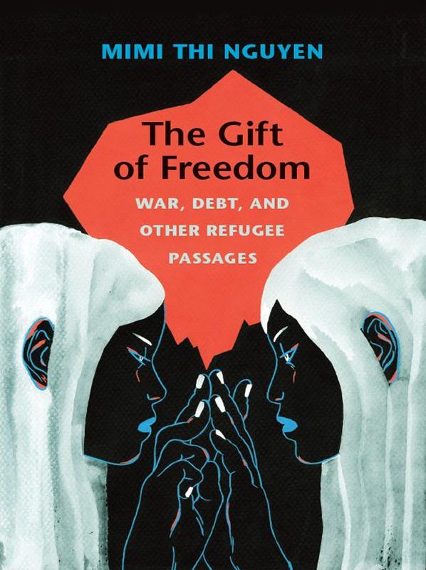 The Gift of Freedom - Mimi Thi Nguyen